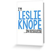 I'M LESLIE KNOPE... IN DISGUISE Greeting Card