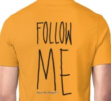 Follow me! Yellow Unisex T-Shirt