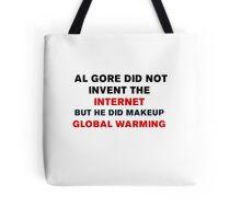 AL GORE DID NOT INVENT THE INTERNET Tote Bag