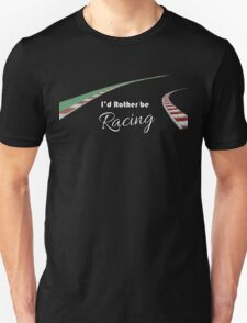 I'd rather be racing (black) Unisex T-Shirt
