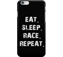 Eat. Sleep. Race. Repeat. iPhone Case/Skin