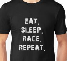 Eat. Sleep. Race. Repeat. Unisex T-Shirt