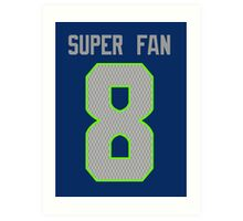 SUPER FAN - 8 Art Print
