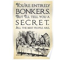 Alice in Wonderland -  You're entirely bonkers -  Mad Hatter Quote 0189 Poster