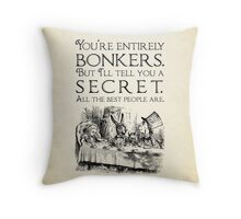 Alice in Wonderland -  You're entirely bonkers -  Mad Hatter Quote 0189 Throw Pillow