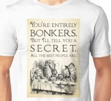 Alice in Wonderland -  You're entirely bonkers -  Mad Hatter Quote 0189 Unisex T-Shirt