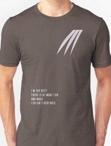 I'm The Best There Is At What I Do T-Shirt