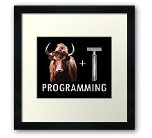 Programming = Yak Shaving Framed Print