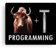 Programming = Yak Shaving Canvas Print