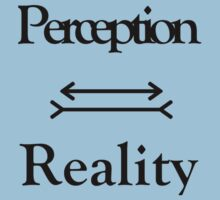 Perception equals reality by MadeleineKyger