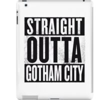 STRAIGHT OUTTA GOTHAM CITY iPad Case/Skin