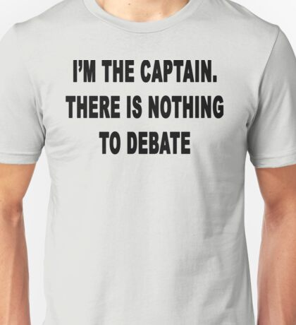 Nothing to Debate Unisex T-Shirt