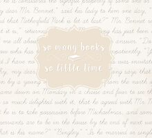 So Many Books So Little Time (new) by bookscupcakes