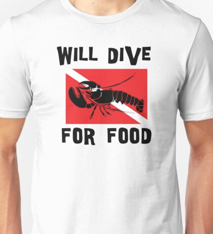 "Scuba ""Will Dive For Food"" Unisex T-Shirt"