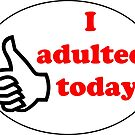 I adulted today! by ninthcircle