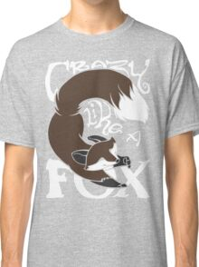 Crazy Like A Fox (Brown) Classic T-Shirt