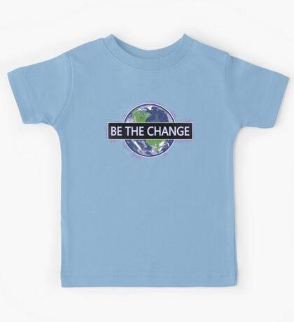 Be The Change ! Kids Tee