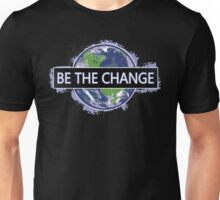 Be The Change ! Unisex T-Shirt