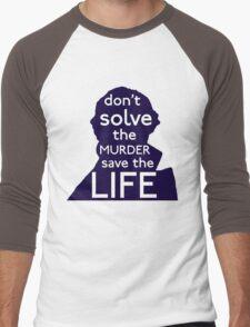 Don't Solve The Murder, Save The Life Men's Baseball ¾ T-Shirt