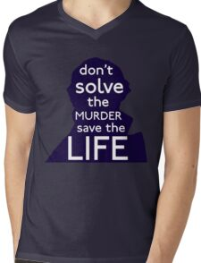 Don't Solve The Murder, Save The Life Mens V-Neck T-Shirt