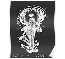 Like a Flower - Dark Poster