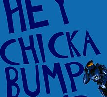 Hey Chicka Bump Bump by manipsrus