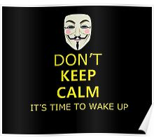 Don´t Keep Calm It´s Time To Wake Up Poster