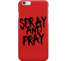Spray N' Pray iPhone Case/Skin