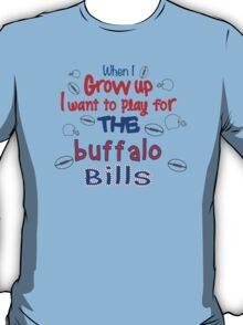 When I Grow Up... (Buffalo) T-Shirt