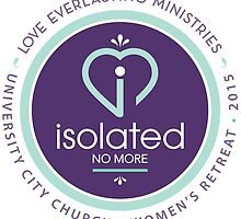 Isolated No More - U City Women's Conference by Love Everlasting Ministries