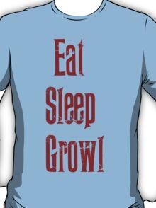 Eat Sleep Growl T-Shirt