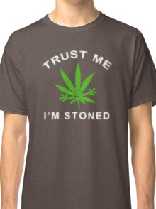 Very Funny Stoned Marijuana Classic T-Shirt