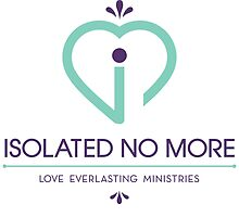 Isolated No More - Love Everlasting Ministries by Love Everlasting Ministries
