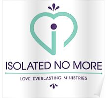 Isolated No More - Love Everlasting Ministries Poster