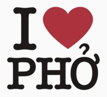 I Love Pho by vectoria