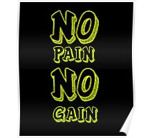 no pain no gain fluorescent Poster