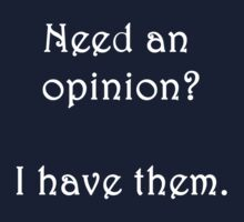 Need an opinion? by Majeeda Malki