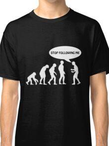 Human Evolution - STOP FOLLOWING ME Classic T-Shirt