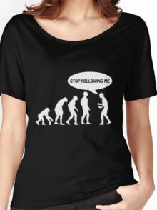 Human Evolution - STOP FOLLOWING ME Women's Relaxed Fit T-Shirt