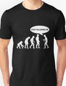 Human Evolution - STOP FOLLOWING ME T-Shirt