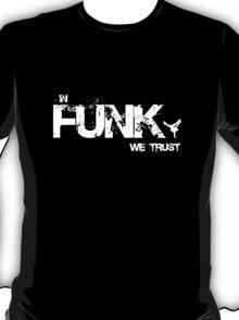 In Funk We Trust T-Shirt