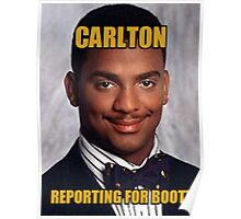 CARLTON - Reporting For Booty Poster