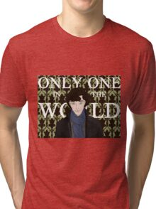 Only One in the World Tri-blend T-Shirt