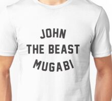JOHN THE BEAST MUGABI Unisex T-Shirt