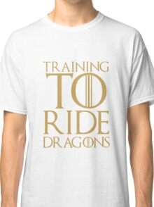 Training to Ride Dragons Classic T-Shirt