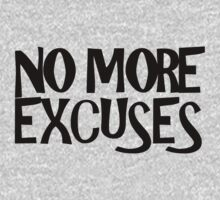 No More Excuses by krice