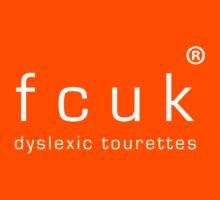 fcuk dyslexic tourettes (white text) by ABK Sema4Media