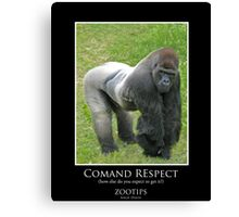 ZooTips: Command Respect Canvas Print