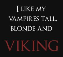 I like my vampires tall, blond and Viking (white and red text) T-Shirt