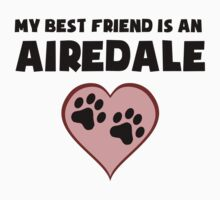 My Best Friend Is An Airedale T-Shirt